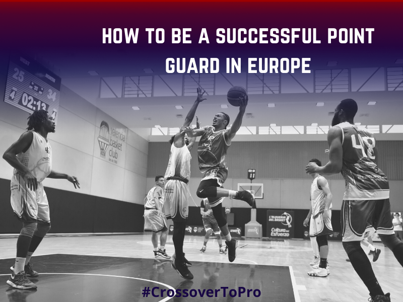 HOW TO BE A SUCCESSFUL POINT GUARD IN EUROPE
