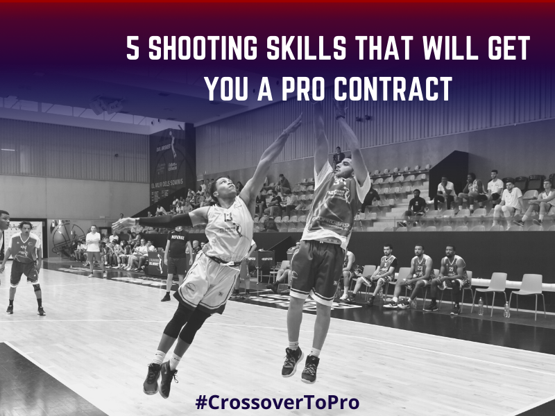 5 SHOOTING GUARD SKILLS THAT WILL GET YOU A PRO CONTRACT