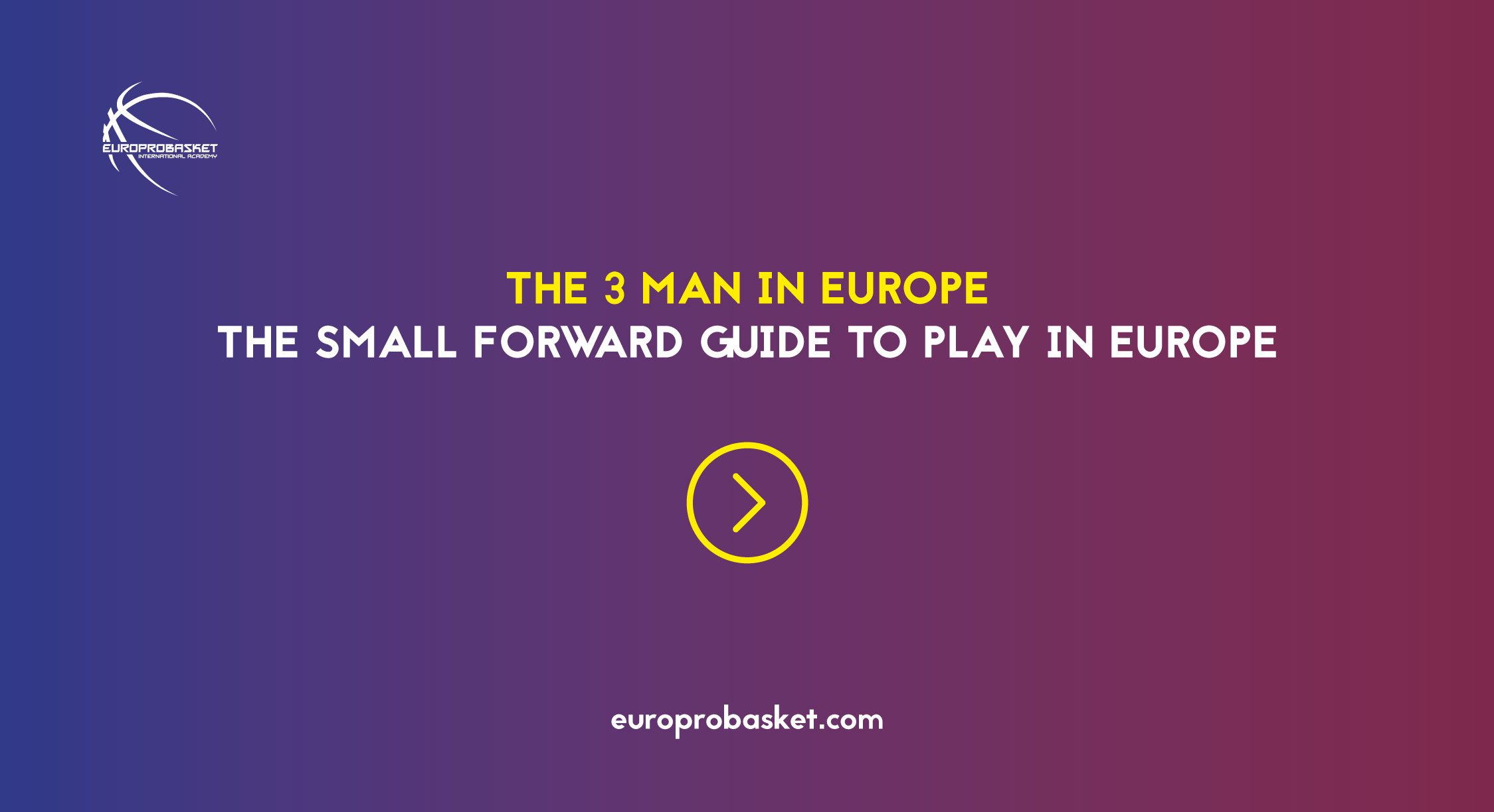 THE SMALL FORWARD GUIDE TO PLAY IN EUROPE