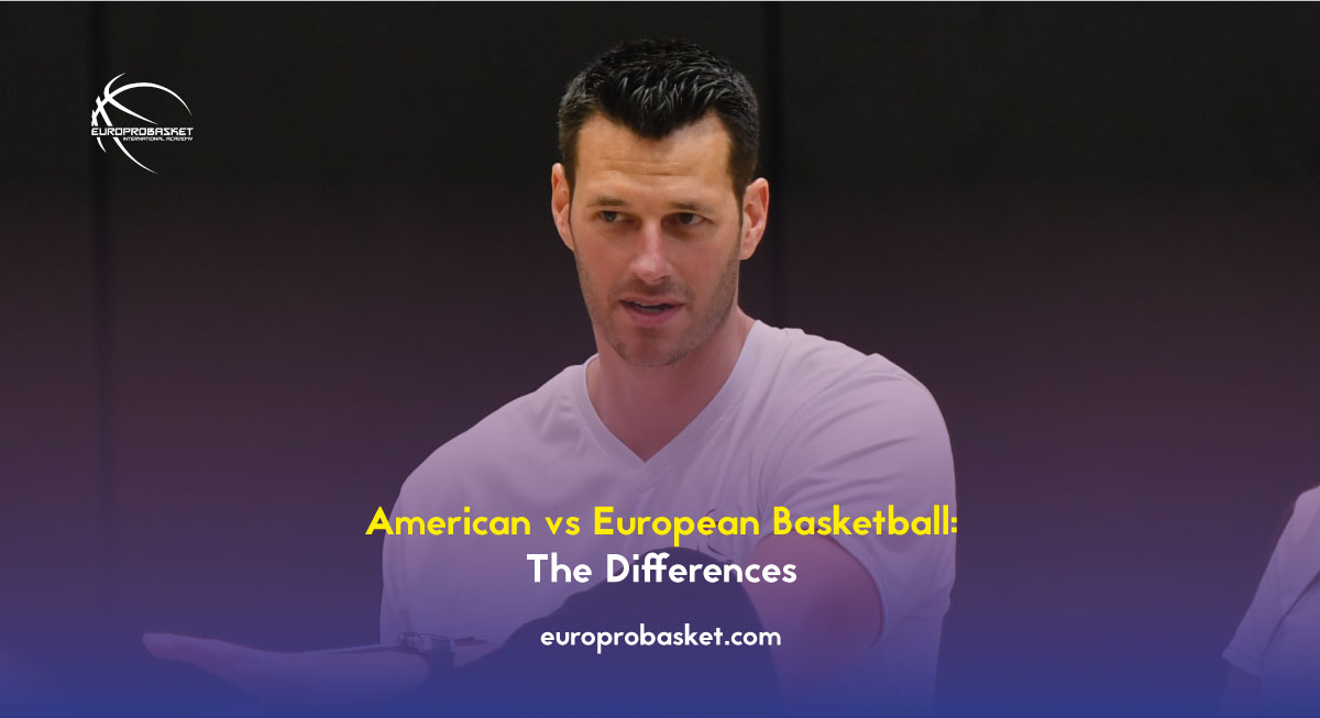 American vs European Basketball: The Differences