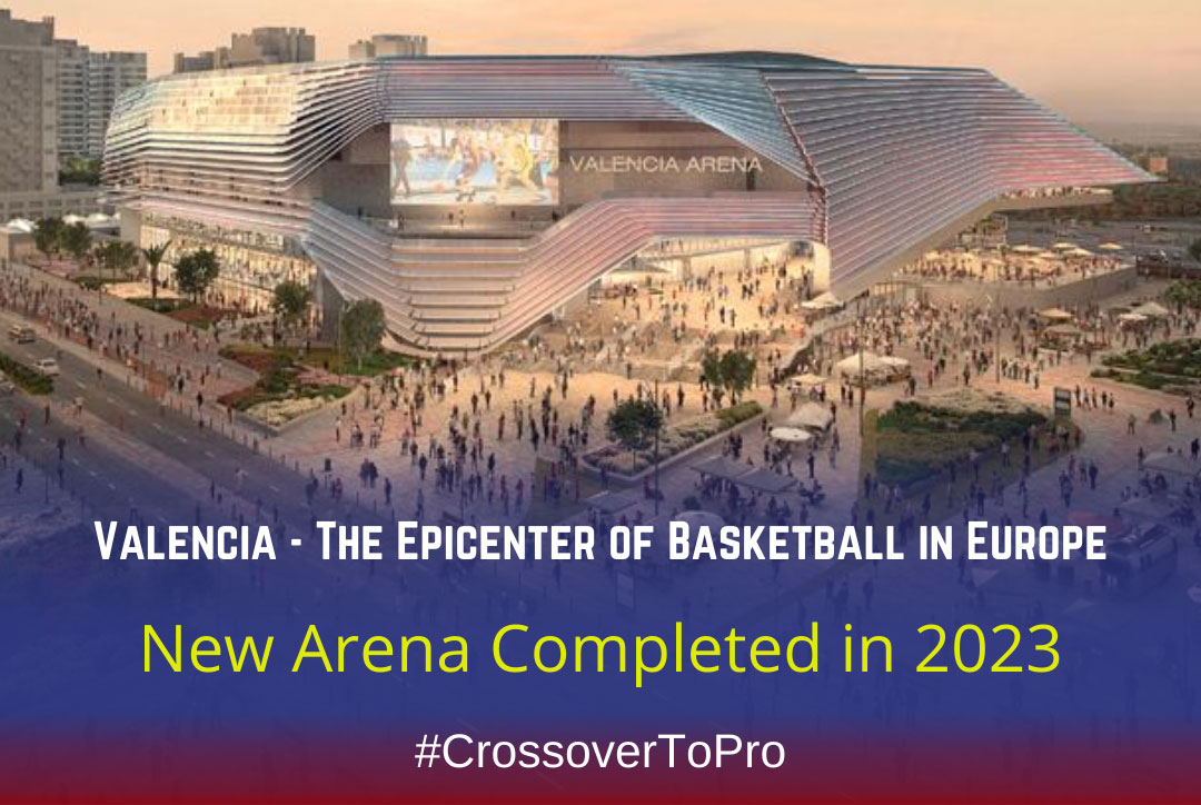 The New Valencia Arena – The Epicenter of Basketball in Europe