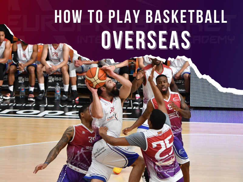 How to Play Basketball Overseas